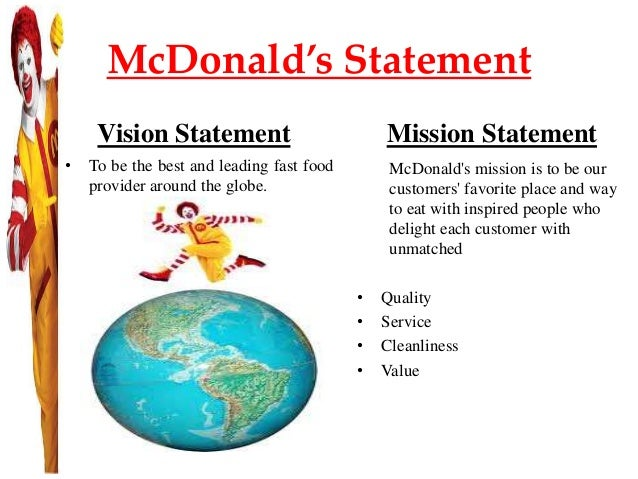mcdonald mission and vision The 9 worst mission statements of this vision helped guide it where mcdonald's brand mission is to be our customers' favorite place and.