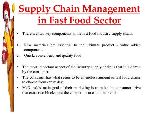 supply chain of fast food companies Today's food industry supply chain operators would do well to learn from the   mcdonald's is among the best-prepared supply chains in the entire world   there are still lessons to be learned from the fast food conglomerate.