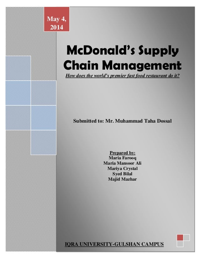 analysing mc donalds supply chain management essay Mc donalds mcdonald's case  its strong supply chain and pricing strategy  it encompasses the management of a range of processes involved in bringing.