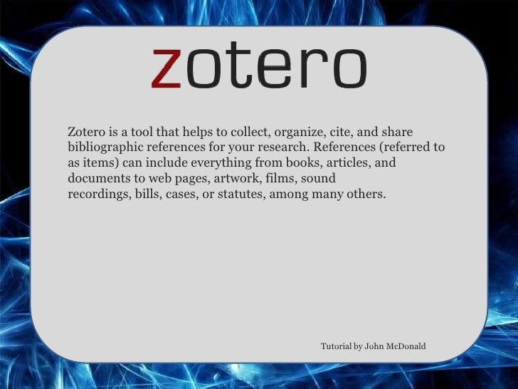 Zotero is a tool that helps to collect, organize, cite, and sharebibliographic references for your research. References (r...