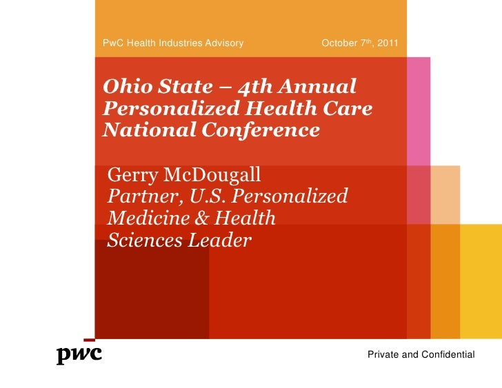 October 7th, 2011<br />PwC Health Industries Advisory<br />Draft<br />Ohio State – 4th Annual Personalized Health Care Nat...