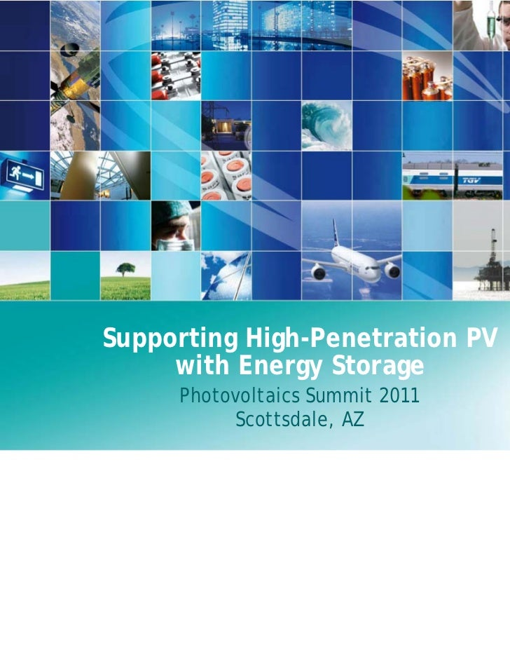 Supporting High-Penetration PV     with Energy Storage     Photovoltaics Summit 2011          Scottsdale, AZ