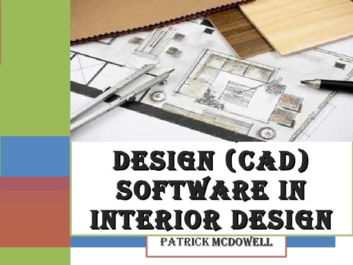 COMPUTER AIDED DESIGN (CAD) SOFTWARE IN INTERIOR DESIGN