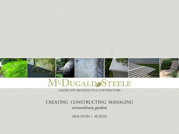 LANDSCAPE ARCHITECTS & CONTRACTORSCREATING CONSTRUCTING MANAGING         extraordinary gardens           HOUSTON | AUSTIN