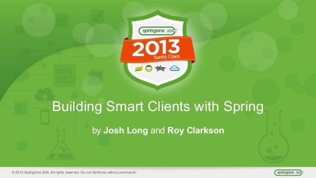 Multi Client Development with Spring for SpringOne 2GX 2013 with Roy Clarkson
