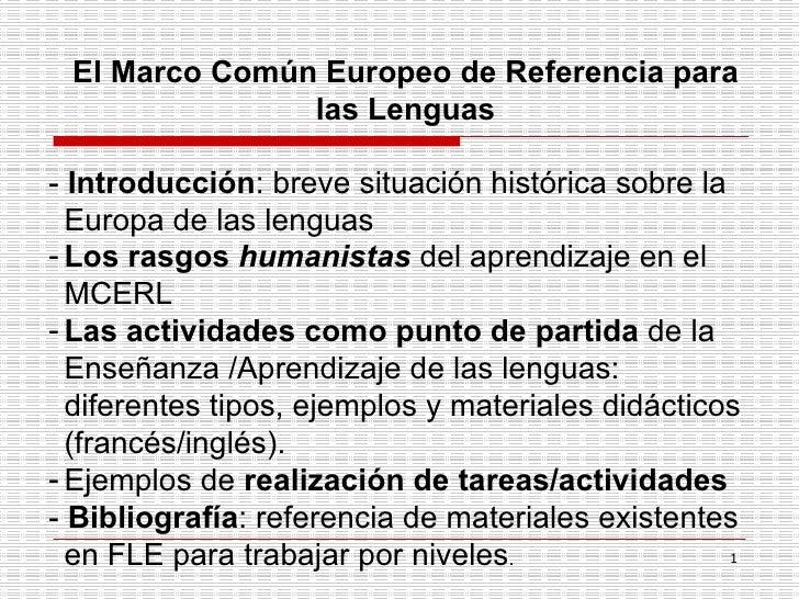 El Marco Común Europeo de Referencia para las Lenguas <ul><li>-  Introducción : breve situación histórica sobre la Europa ...