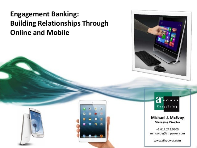 Engagement Banking: Building Relationships Through Online and Mobile