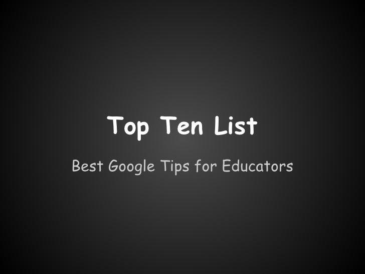 Top Ten ListBest Google Tips for Educators