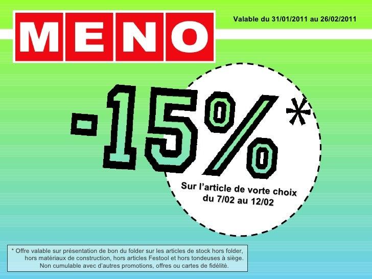 Sur l'article de vorte choix du 7/02 au 12/02 Valable du 31/01/2011 au 26/02/2011 * Offre valable sur présentation de bon ...
