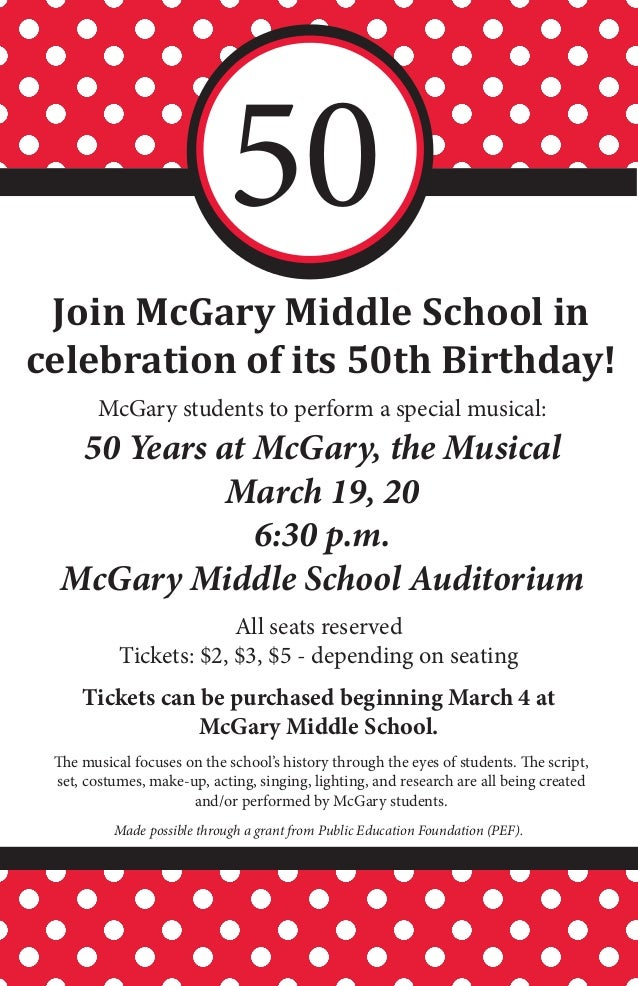 50 Join McGary Middle School incelebration of its 50th Birthday!       McGary students to perform a special musical:   50 ...