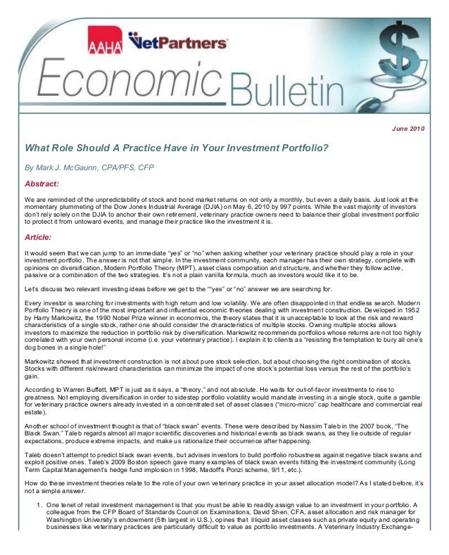 June 2010 What Role Should A Practice Have in Your Investment Portfolio? By Mark J. McGaunn, CPA/PFS, CFP Abstract: We are...