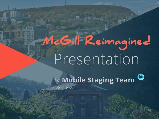 01 By Mobile Staging Team E-Business McGill Reimagined Presentation