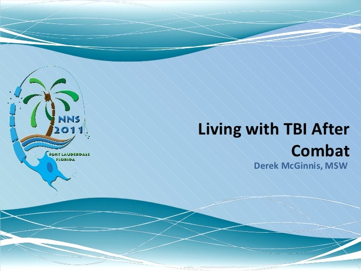 Living with TBI After Combat Derek McGinnis, MSW
