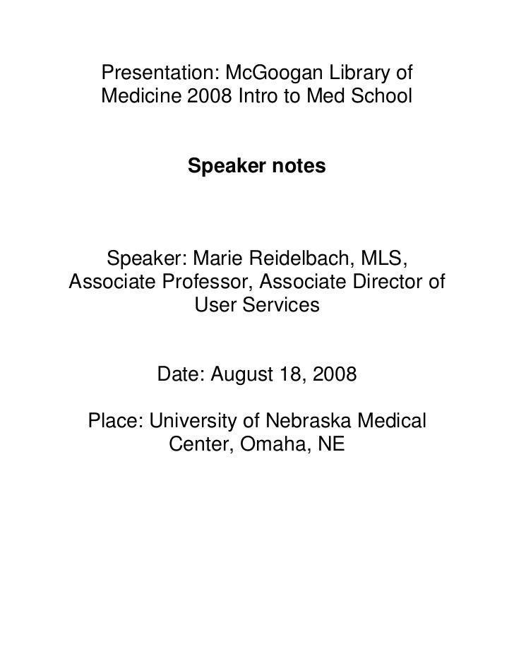 Presentation: McGoogan Library of    Medicine 2008 Intro to Med School                Speaker notes       Speaker: Marie R...