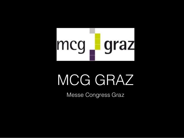 MCG GRAZ Messe Congress Graz