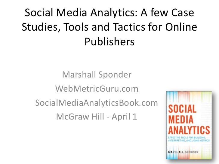 Mc graw hill   social media analytics - case studies - tools - tactics - marshall sponder april 1st 2011