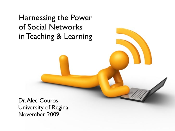 Harnessing the Power of Social Networks in Teaching & Learning - OUIT Keynote