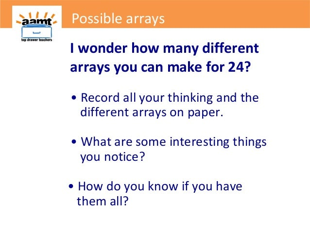 I wonder how many differentarrays you can make for 24?• Record all your thinking and thedifferent arrays on paper.• What a...