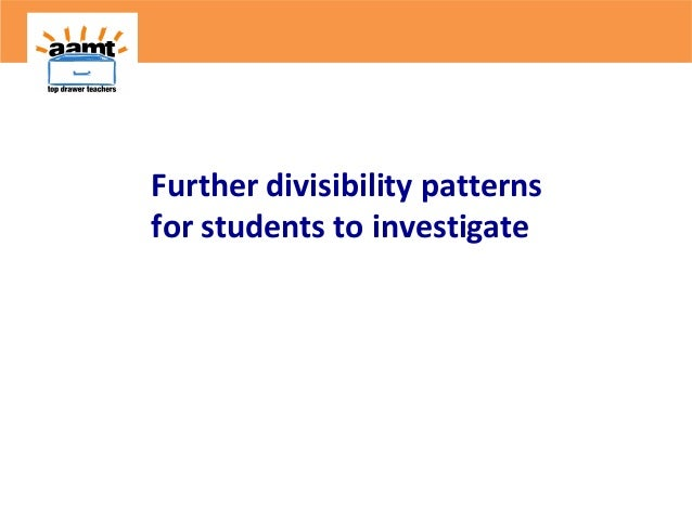 Further divisibility patternsfor students to investigate