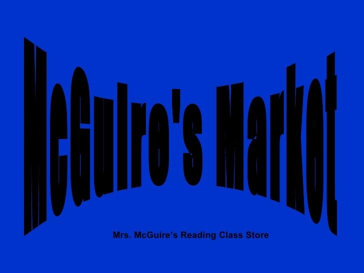 McGuire's Market  Mrs. McGuire's Reading Class Store