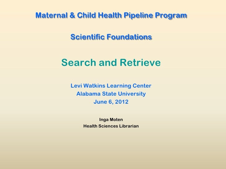Maternal & Child Health Pipeline Program         Scientific Foundations      Search and Retrieve         Levi Watkins Lear...