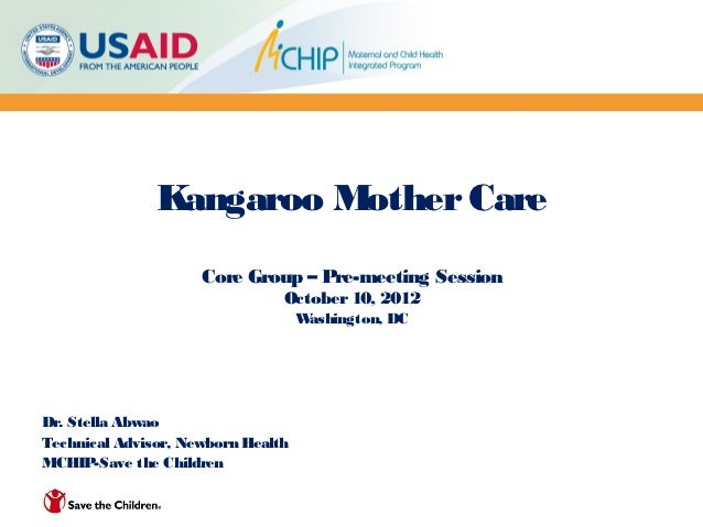 Kangaroo Mother Care                     Core Group – Pre-meeting Session                                October 10, 2012 ...