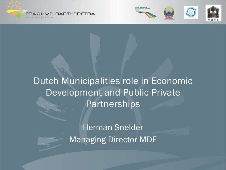 Dutch Municipalities role in Economic Development and Public Private Partnerships