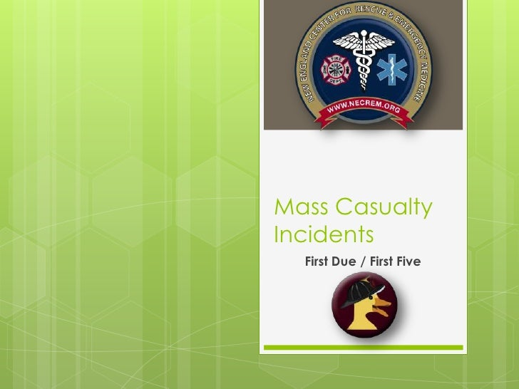 Mass Casualty Incidents<br />First Due / First Five<br />