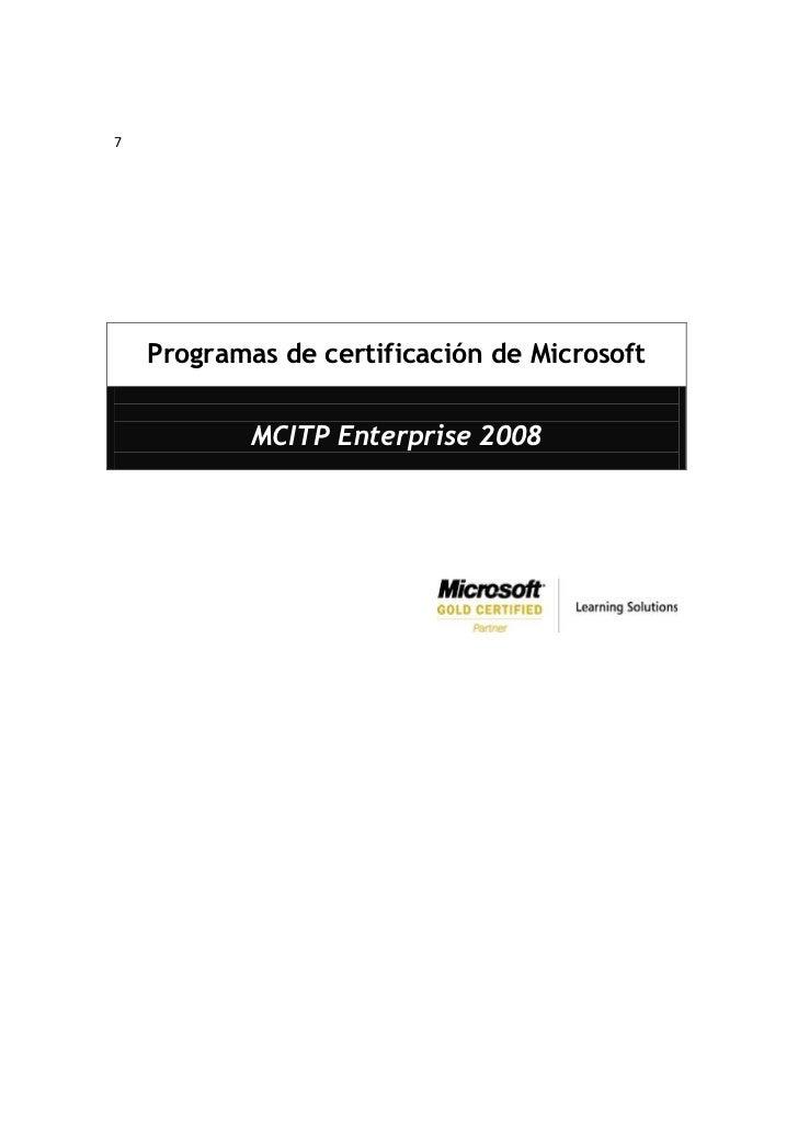 7    Programas de certificación de Microsoft            MCITP Enterprise 2008