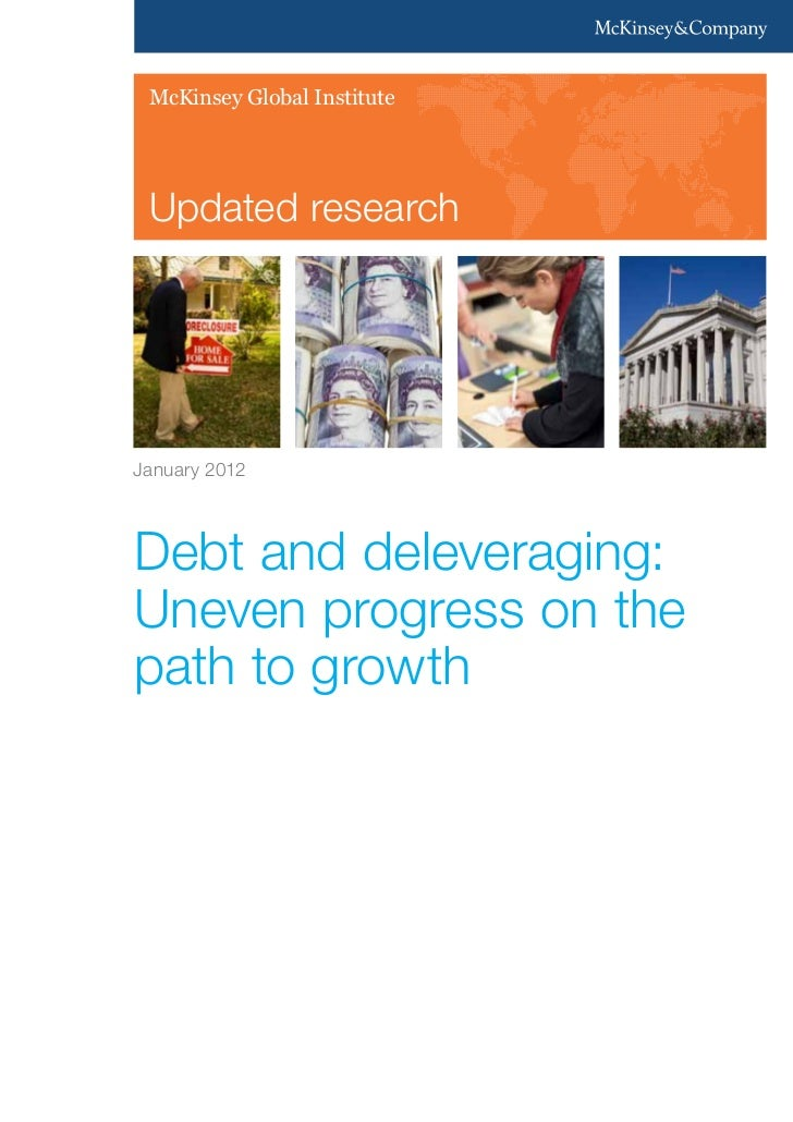 McKinsey Global Institute Updated researchJanuary 2012Debt and deleveraging:Uneven progress on thepath to growth