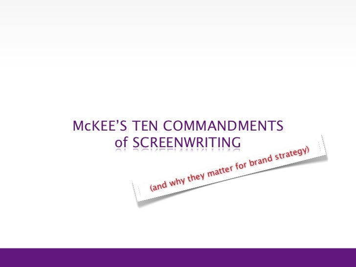 McKee's 10 Commandments of Story, and why they matter for Brand Strategy