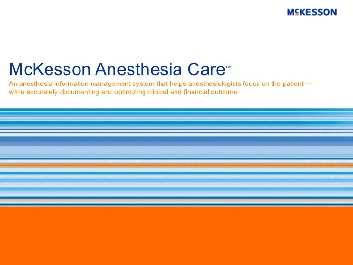 McKesson Anesthesia Care                                           TMAn anesthesia information management system that help...
