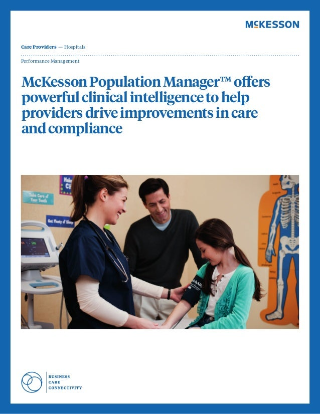 1 Performance Management Care Providers  — Hospitals McKessonPopulationManager™offers powerfulclinicalintelligencetohelp p...