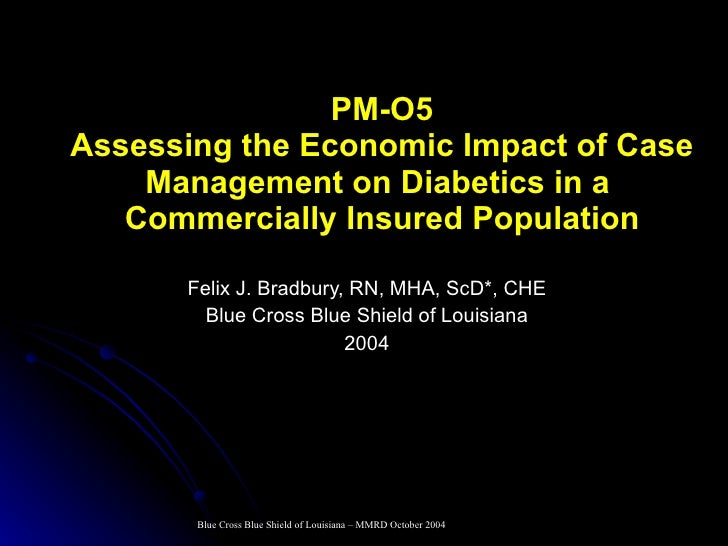 PM-O5 Assessing the Economic Impact of Case Management on Diabetics in a  Commercially Insured Population Felix J. Bradbur...