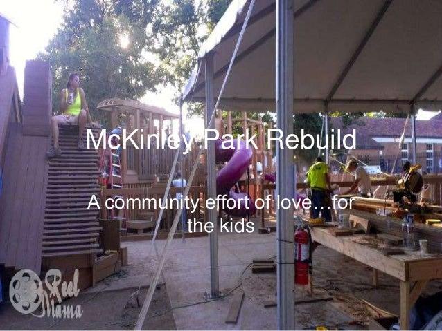 McKinley Park RebuildA community effort of love…forthe kids