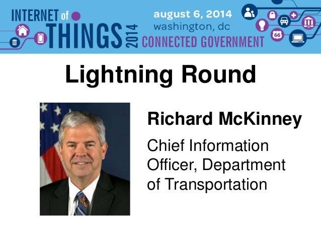 Richard McKinney Lightning Round Chief Information Officer, Department of Transportation