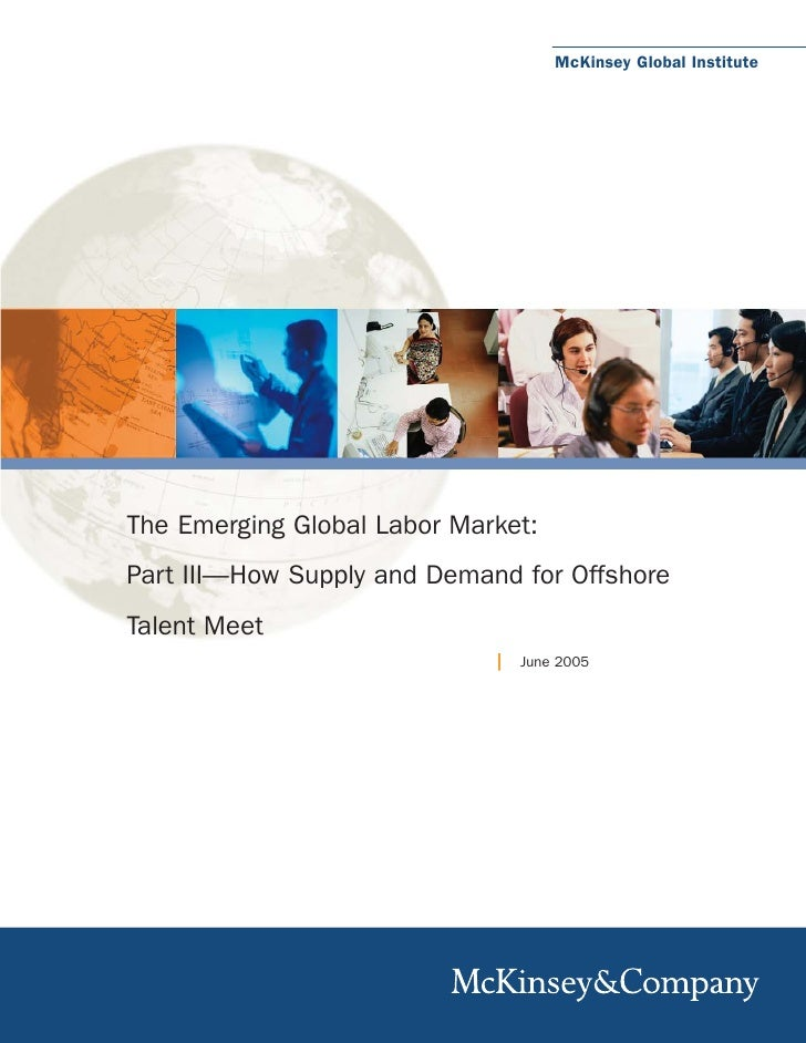 McKinsey Global Institute     The Emerging Global Labor Market: Part III—How Supply and Demand for Offshore Talent Meet   ...