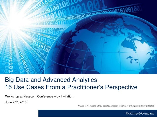 Big Data and Advanced Analytics 16 Use Cases From a Practitioner's Perspective June 27th, 2013 Workshop at Nasscom Confere...
