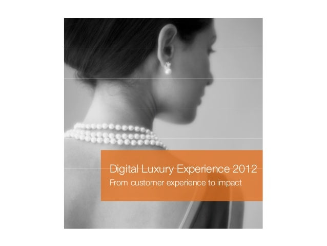 Digital Luxury Experience 2012From customer experience to impact