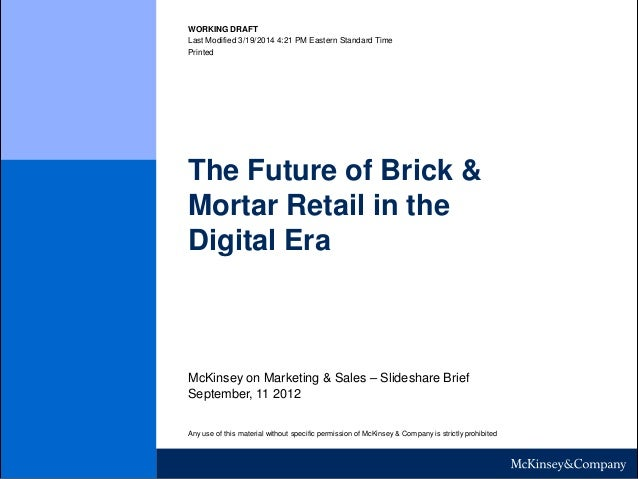 WORKING DRAFT Last Modified 3/19/2014 4:21 PM Eastern Standard Time Printed The Future of Brick & Mortar Retail in the Dig...