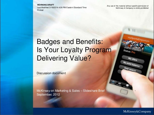 WORKING DRAFT Last Modified 3/19/2014 4:28 PM Eastern Standard Time Printed Badges and Benefits: Is Your Loyalty Program D...