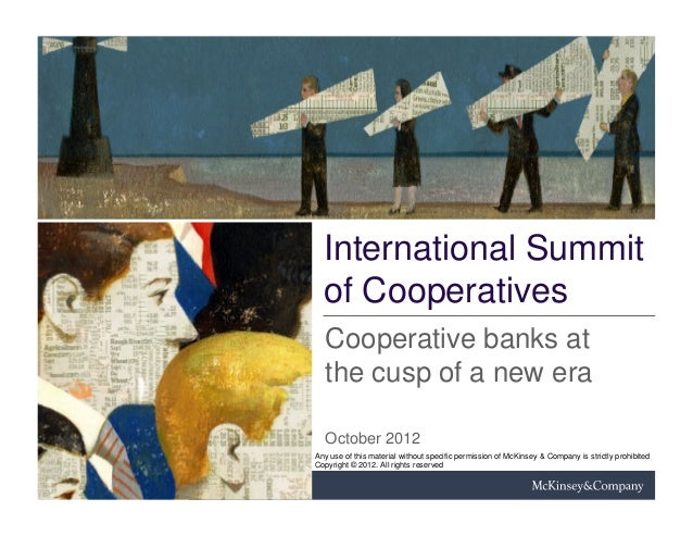 International Summit  of Cooperatives   Cooperative banks at   the cusp of a new era   October 2012Any use of this materia...