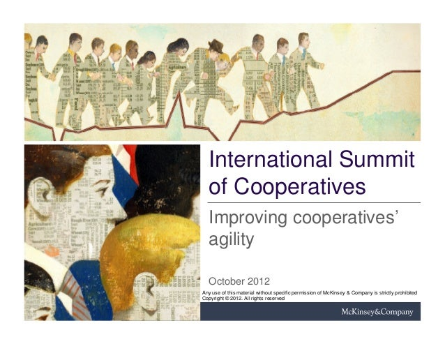 International Summit   of Cooperatives   Improving cooperatives'   agility   October 2012Any use of this material without ...