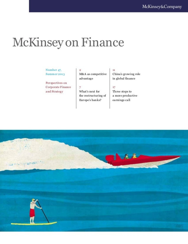 Number 47, Summer 2013 Perspectives on Corporate Finance and Strategy McKinseyon Finance 2 M&A as competitive advantage 7 ...