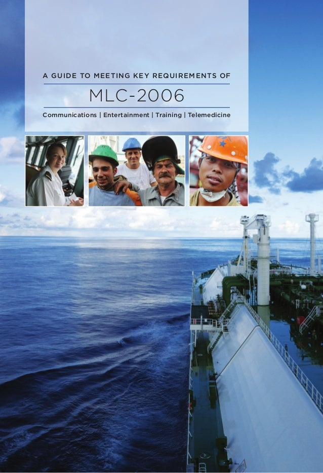 A Guide to Meeting Key Requirements of MLC-2006: Communications and Entertainment, Training & Telemedicine