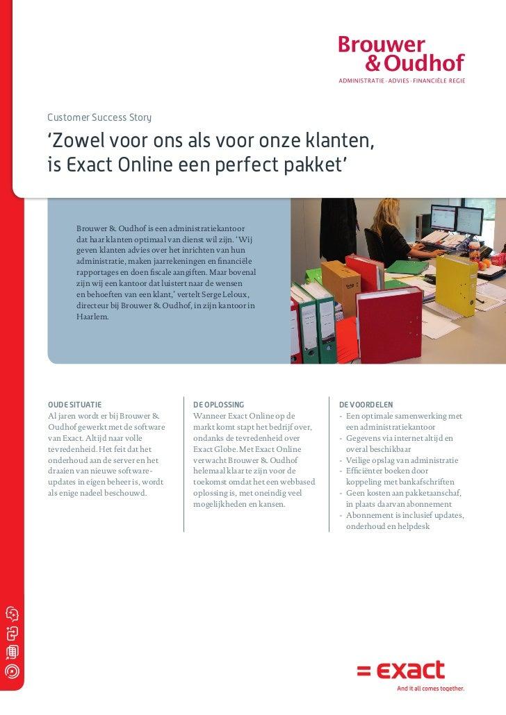Customer Success Story'Zowel voor ons als voor onze klanten,is Exact Online een perfect pakket'        Brouwer & Oudhof is...