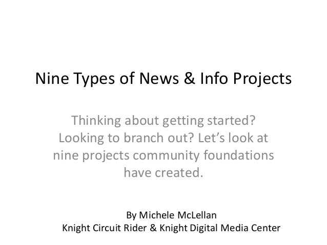 Nine Types of News & Info Projects Thinking about getting started? Looking to branch out? Let's look at nine projects comm...