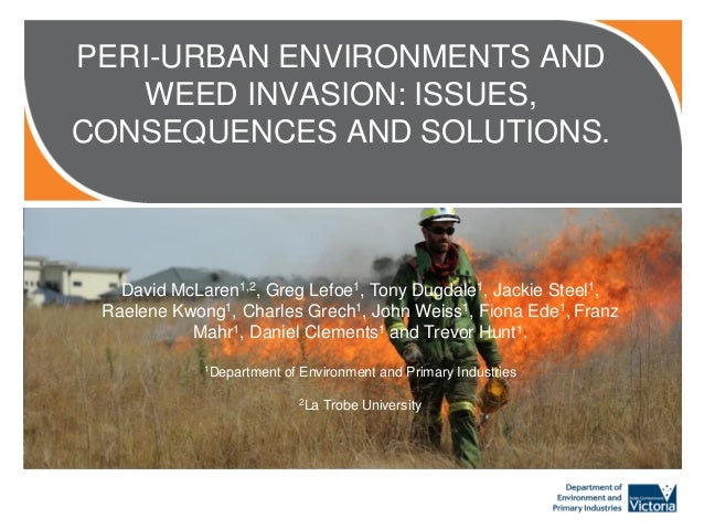 PERI-URBAN ENVIRONMENTS AND WEED INVASION: ISSUES, CONSEQUENCES AND SOLUTIONS.  This is a placeholder image. To replace ei...