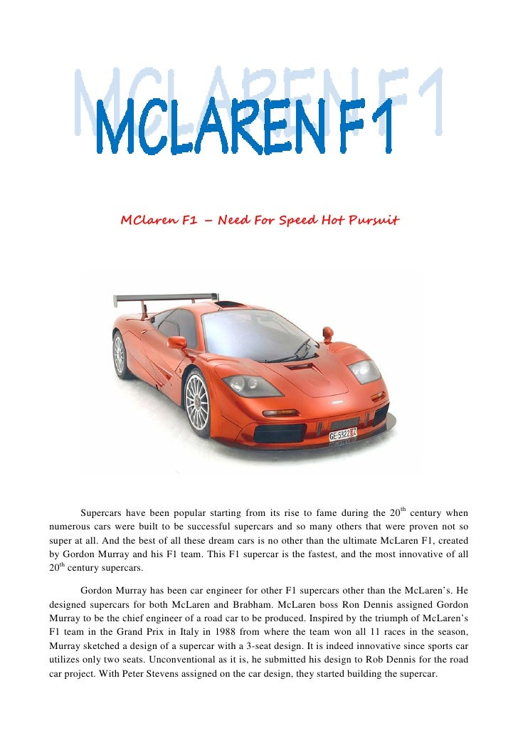 MClaren F1 – Need For Speed Hot Pursuit        Supercars have been popular starting from its rise to fame during the 20th ...