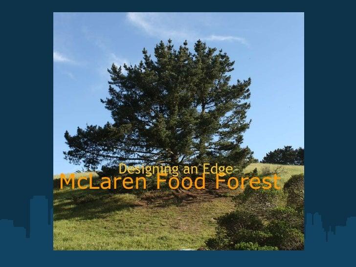 McLaren Food Forest   Designing an Edge
